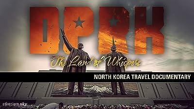 DPRK: The Land Of Whispers (North Korea Travel Documentary)