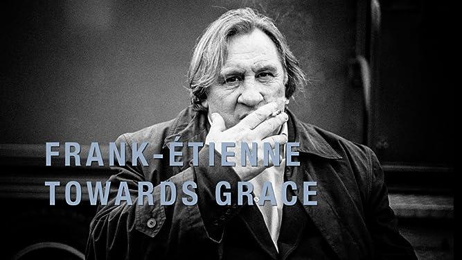 Frank-Étienne Towards Grace