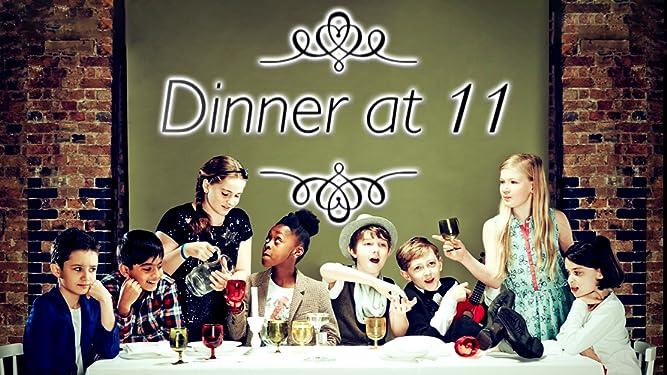 Dinner at 11