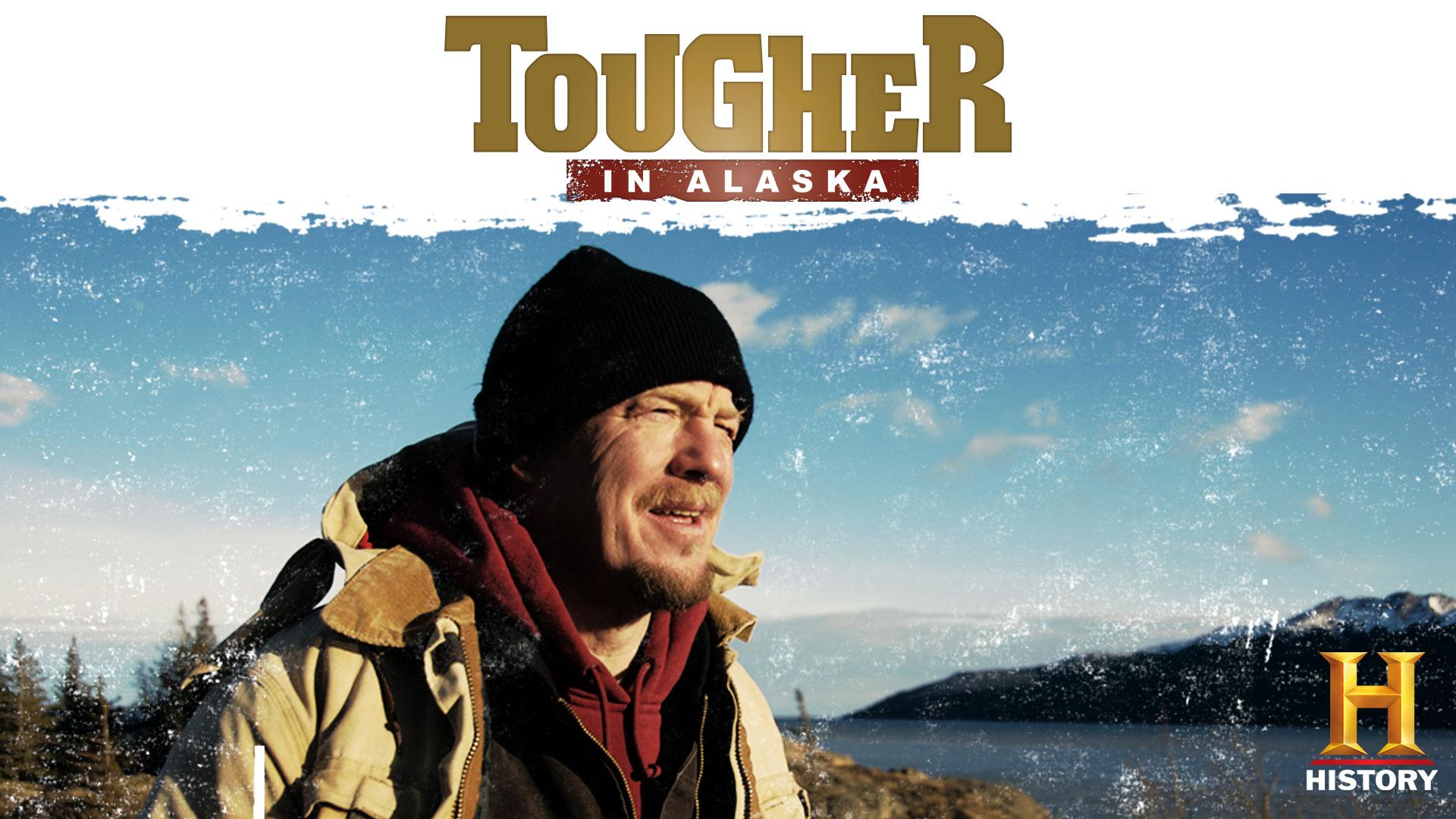 Tougher In Alaska