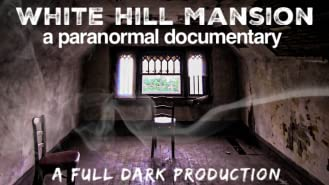 White Hill Mansion: A Full Dark Production