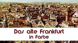 Das alte Frankfurt in Farbe