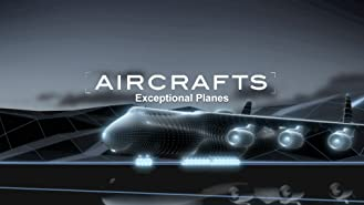 Aircraft: Exceptional Planes