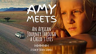 Amy Meets - An African Journey Through a Child's Eyes