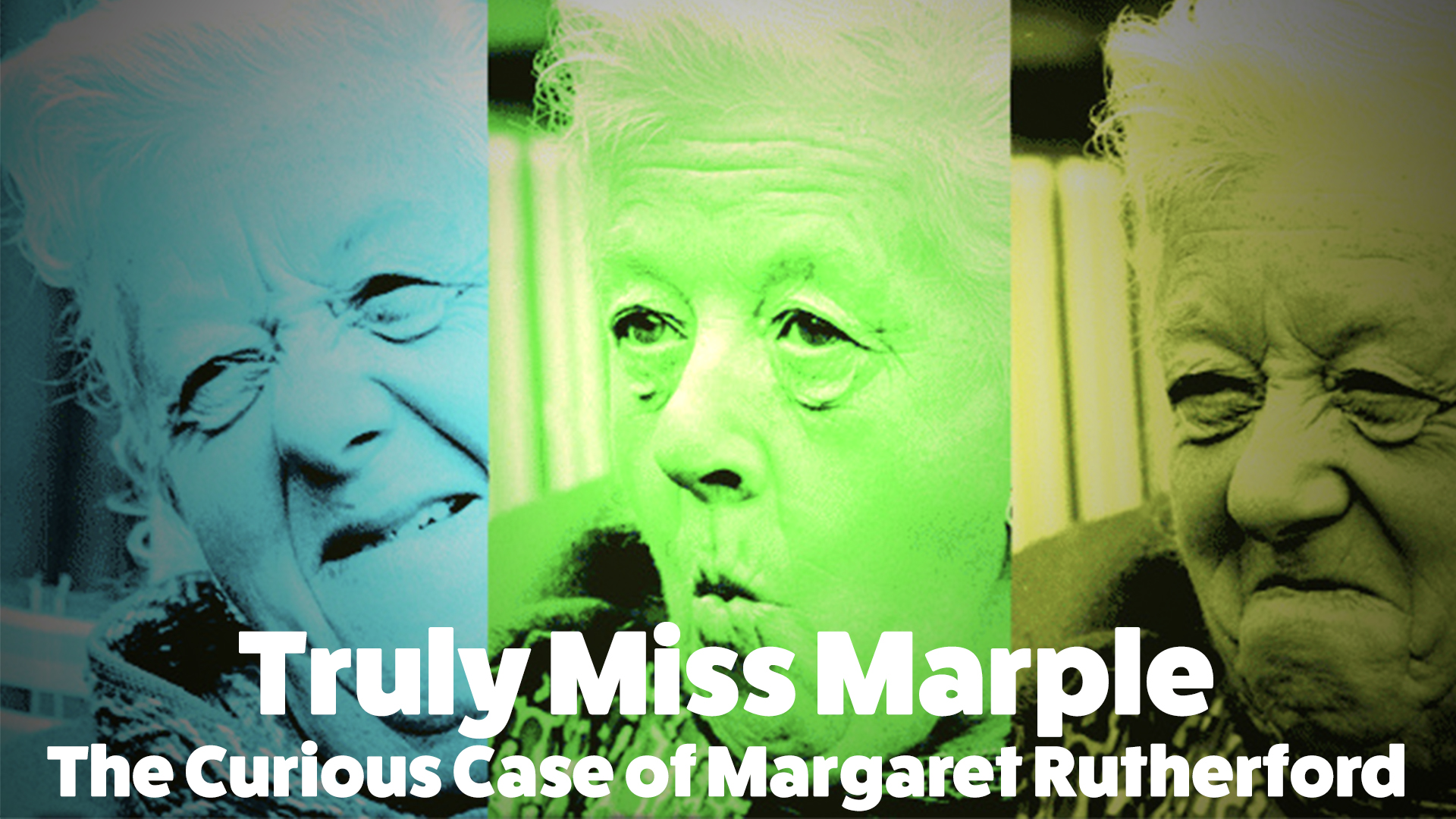Truly Miss Marple - The Curious Case of Margaret Rutherford