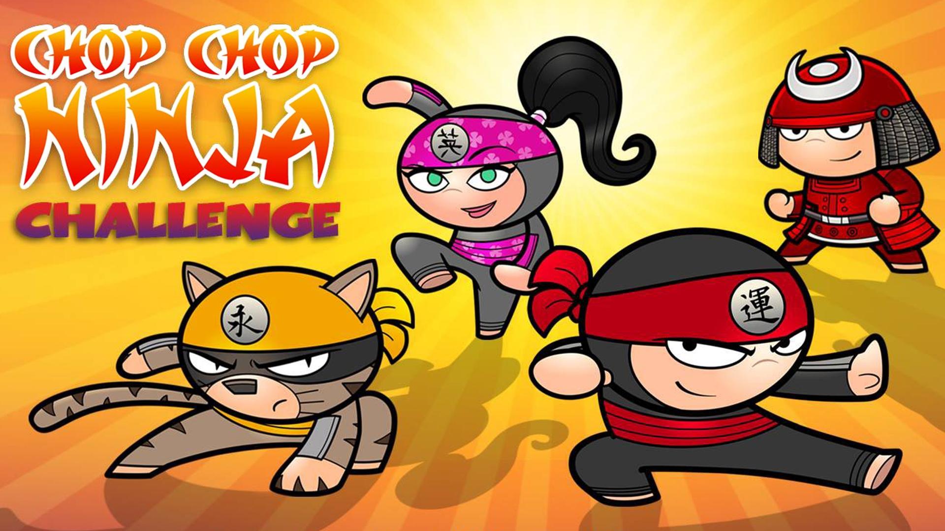 Chop Chop Ninja Challenge