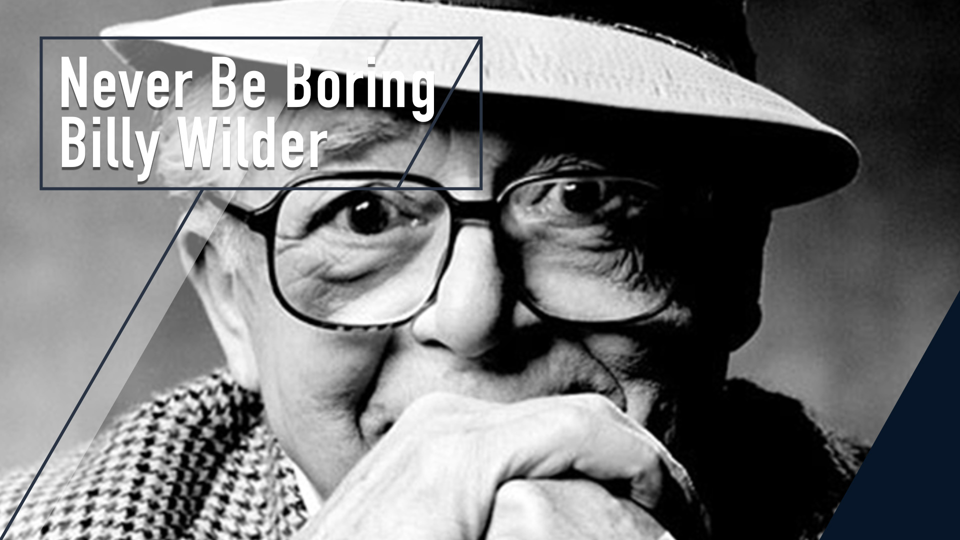 Never Be Boring: Billy Wilder