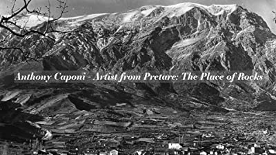 Anthony Caponi - Artist from Pretare: The Place of Rocks