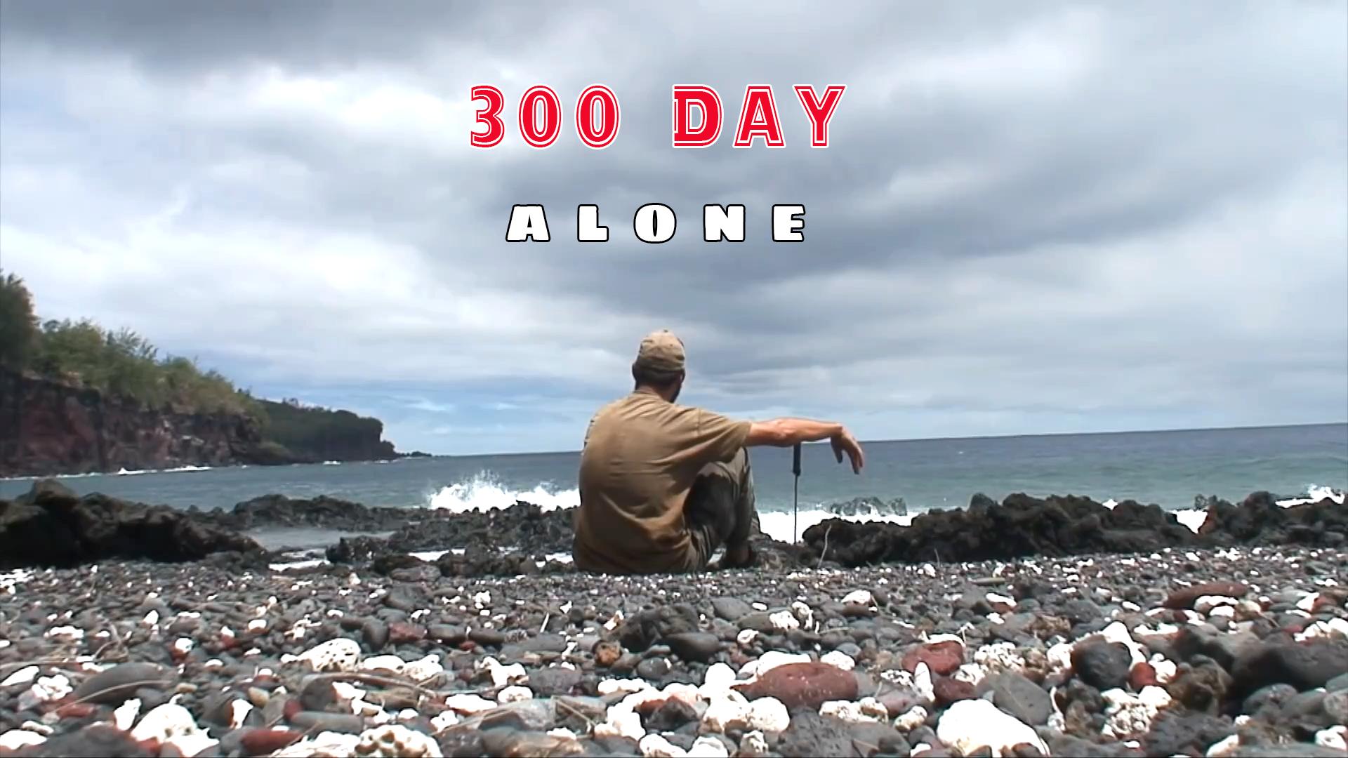 300 Day Alone