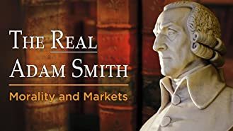 The Real Adam Smith: Morality and Markets