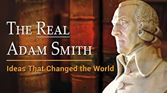 The Real Adam Smith: Ideas That Changed the World