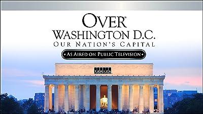 Over Washington D.C.: Our Nation's Capital
