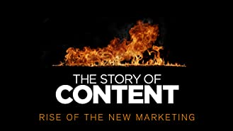 The Story of Content: Rise of the New Marketing