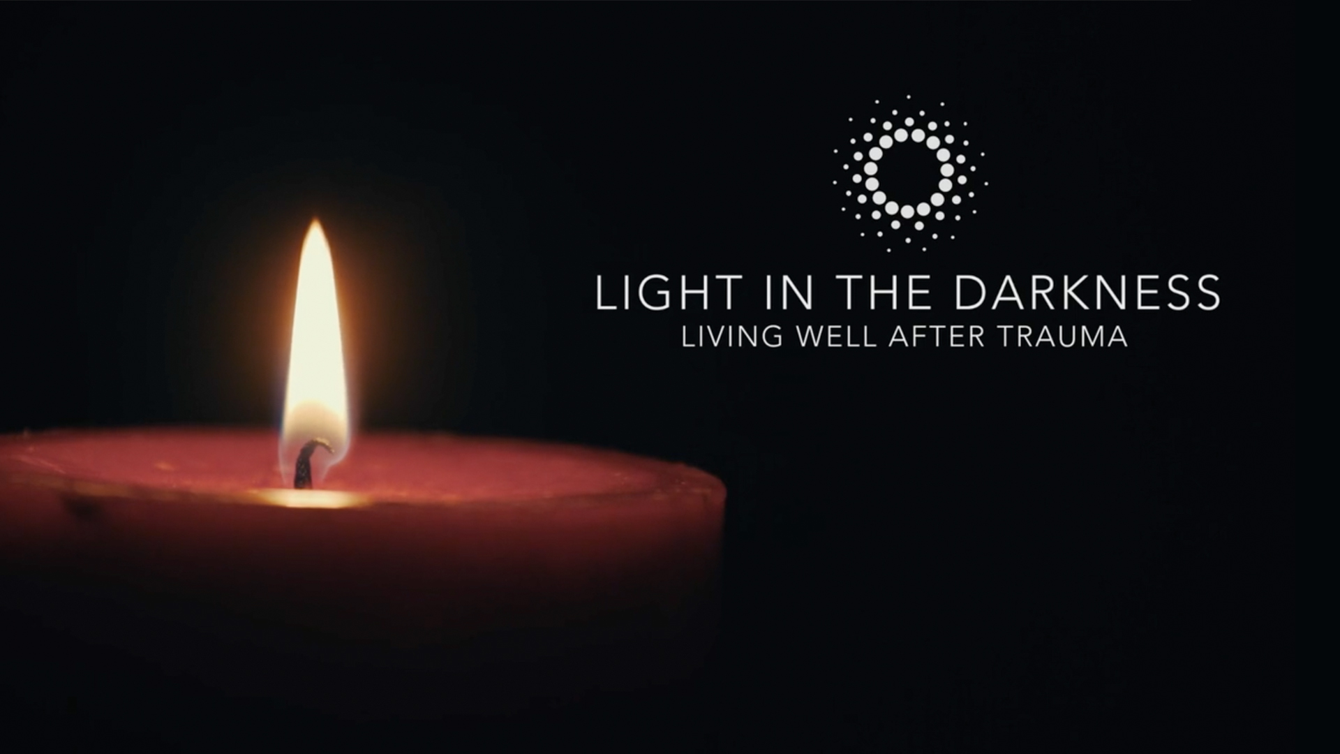 Light in the Darkness - Living Well After Trauma
