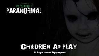 Research: Paranormal - Children at Play