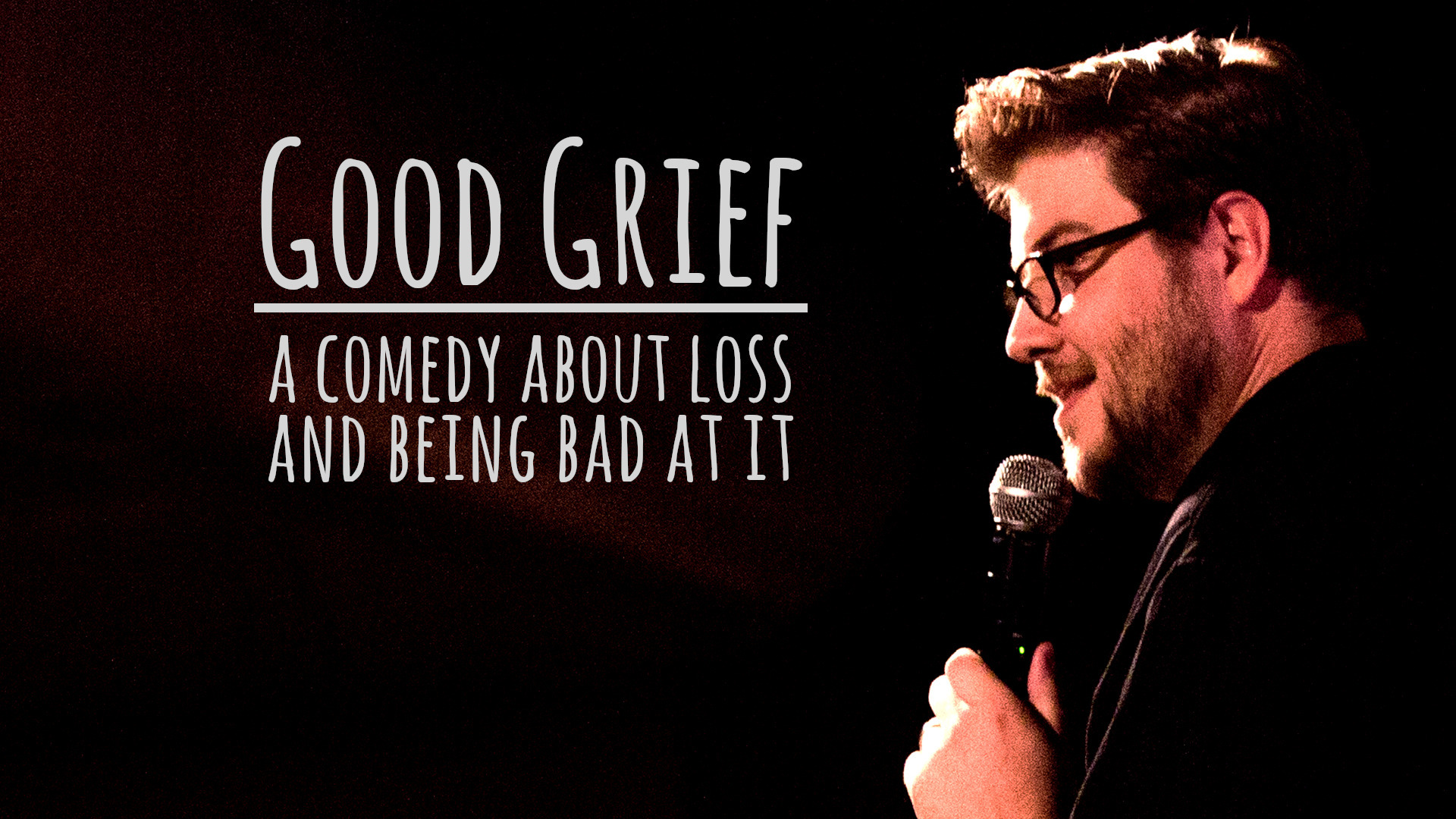 Good Grief: A Comedy About Loss and Being Bad at It
