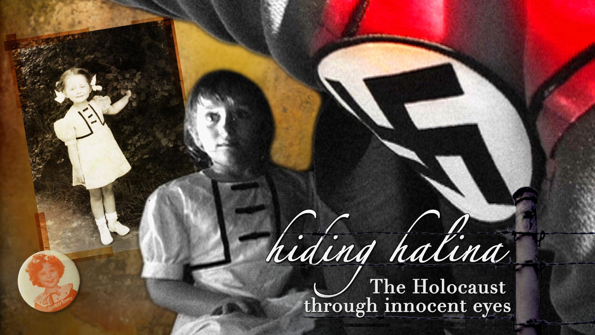 Hiding Halina: The Holocaust Through Innocent Eyes