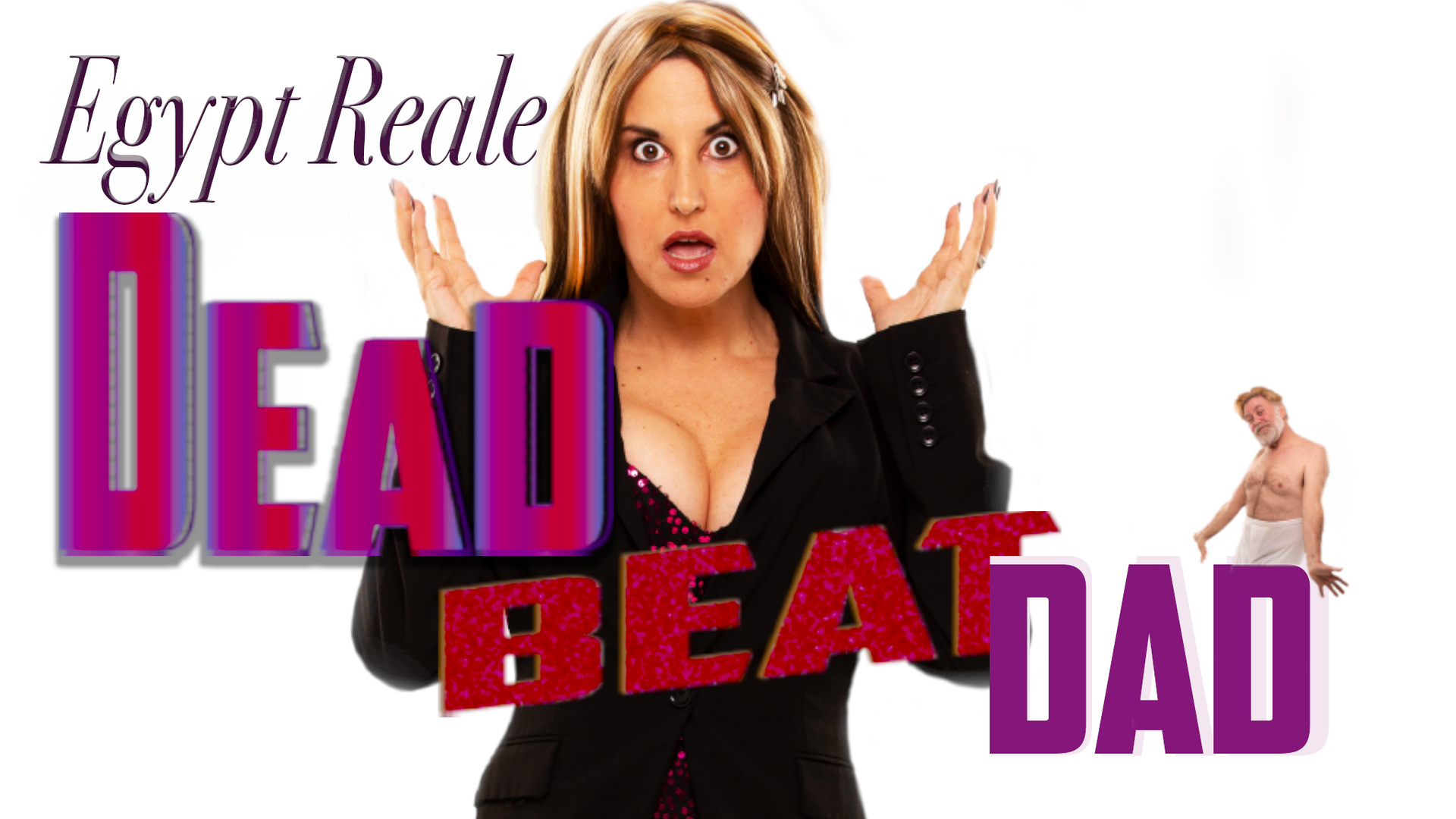 Egypt Reale - Dead Beat Dad Comedy Special