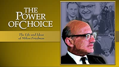 The Power of Choice: The Life and Ideas of Milton Friedman