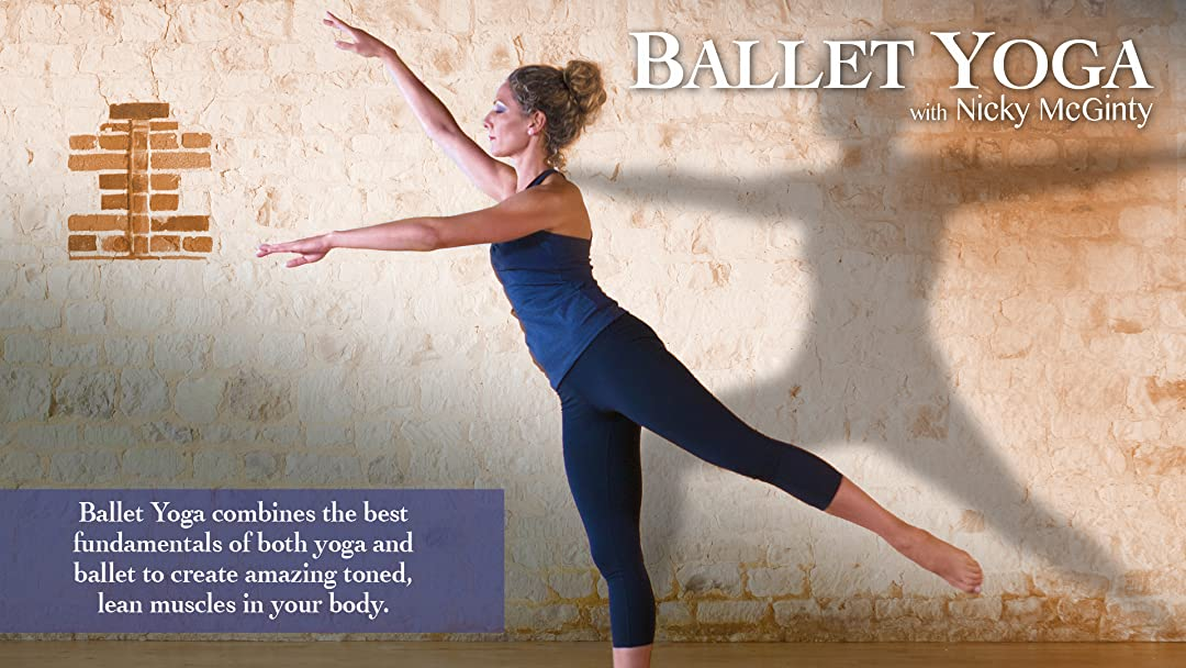 Watch Ballet Yoga with Nicky McGinty | Prime Video